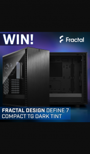 PC CaseGear – Win a Fractal Design Define 7 Compact Tg Chassis (prize valued at $219)