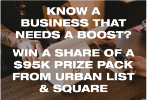 Urban List & Square – Win 1 of 4 media prize packages valued at $22,500 each