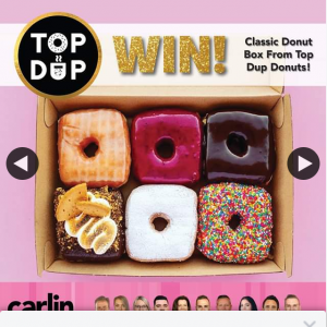 Carlin Team – Win a Donut Box From Top Dup Donuts