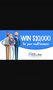 Channel 7 – Sunrise – Small Business First – Win $10000 Cash for Your Small Business (prize valued at $10,000)