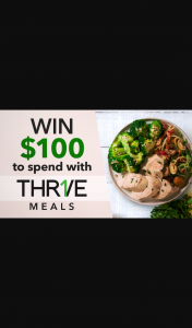 Channel 7 – Sunrise – Win One of Three $100 Vouchers to Spend on Healthy Ready Made Meals From Thr1ve In this Week's Sunrise Family Newsletter (prize valued at $300)