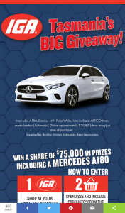 IGA Tasmania's Big giveaway – Win a Mercedes A180 Valued at $50821 (prize valued at $50,821)