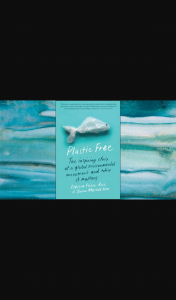 Money magazine – Win a Copy of Plastic Free The Inspiring Story of a Global Environmental Movement and Why It Matters