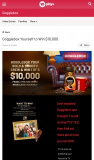 10Play – Network 10 / Nescafe – Googlebox Yourself – Win $10,000 and The Opportunity to Check Yourself Out on The Next Season of Gogglebox (3 prizes to be won)