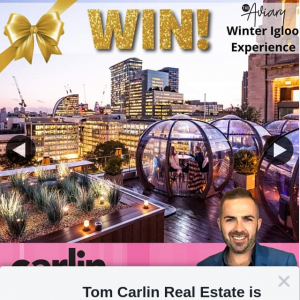 Tom Carlin Real Estate – Win Winter Igloo Experience for 2 The Aviary Rooftop