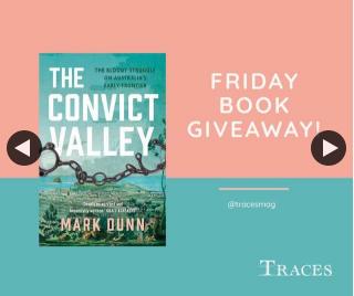 Traces Magazine – Win a Copy of The Convict Valley