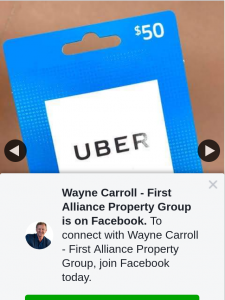 Wayne Carroll First Alliance Property Group – Win Uber Voucher (prize valued at $50)
