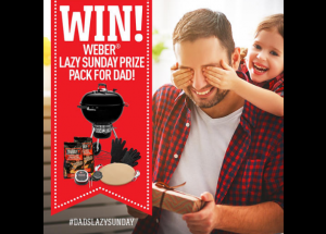 Weber Barbecues – Win a Father's Day prize pack valued at over $900