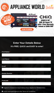 "Appliances World Online – Win a Chiq 58"" Uhd 4k Android Smart Tv Worth $899. (prize valued at $899)"
