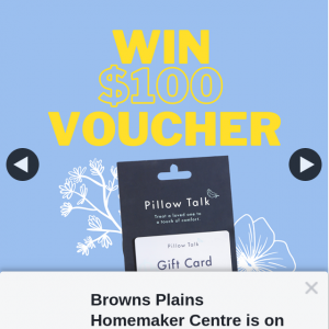 Browns Plains Homemaker Centre – Win a $100 Gift Card Thanks to Pillow Talk Australia