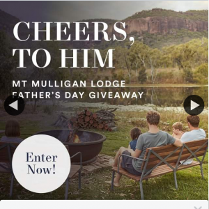 Cairns Central – Win Dad an All Inclusive Mt Mulligan Lodge OuTBack Experience Including Heli Transfers Valued at $12700. (prize valued at $12,700)