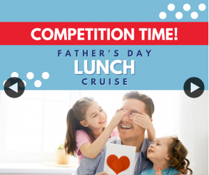 Captain Cook – Win a Family Pass on Our Father's Day Lunch Cruise 2020