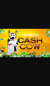 Channel 7 – Sunrise Cash Cow / Ch 7 must pickup within 3 rings daily draws closes @430pm – Win The Minimum of $10000.00 Or The Value of The Jackpot at The Time of The