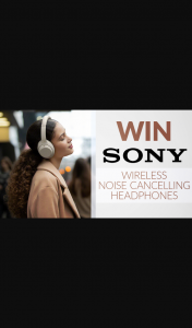 Channel 7 – Sunrise – Win a Pair of Sony Wireless Noise Cancelling HeaDouble Passhones (prize valued at $549)