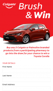 Colgate | Palmolive – Independent Chemists buy 2 qualifying Colgate or Palmolive products Enter to – Win a Brand New Corolla Limit of 1 Entry Per Person (prize valued at $23,322)