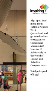 Queensland Museum – Win a $150 Queensland Museum Gift Voucher & Scholarship to The World of Drones and Robotics Congress 2020.