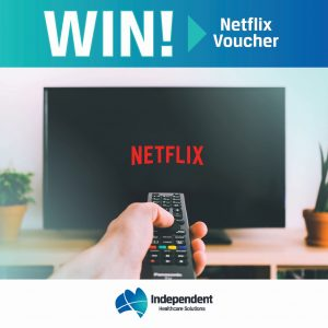 Independent Healthcare Solutions – Win a 1-year subscription voucher for Netflix