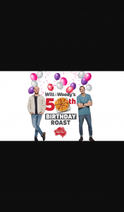 Australian Radio Network Will & Woody's 50th Birthday Roasts With Pizza Hut – Win Someone Who Has Missed Out on Celebrating this Milestone