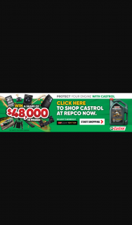 Castrol Australia – Repco Ignition Membership Req/ Purchase $30 on Castrol Product/s & – Win a Major Prize (prize valued at $150)