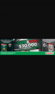 Castrol Repco Ignition Membership Req- Spend $30 2 same Castrol product & – Win Instant Prizes (prize valued at $30,000)