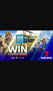 Ch 7 News Sydney – Win The Ultimate School Holiday Adventure Week Thanks to 7news