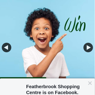 Featherbrook Shopping Centre – Win 1 of 10 X $100 Vouchers to Spend at Featherbrook Shopping Centre (prize valued at $1,000)