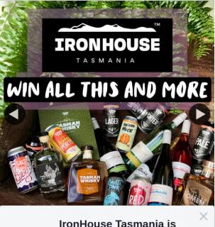 IronHouse Tasmania – Over $600 Worth of Tasmanian (prize valued at $650)
