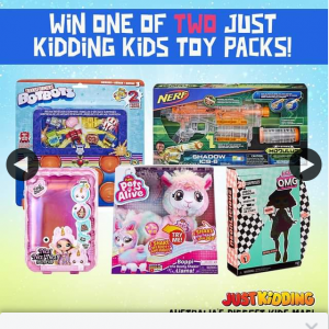 Just Kidding – Win One of Two Toy Packs (prize valued at $145)