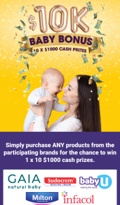"10K Baby Bonus Promotion – ""win 1 of 10 $1000 Cash Prizes"" Offer Forms Part of These Terms and Conditions (prize valued at $10,000)"