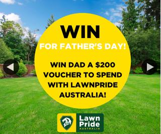 LawnPride Australia – Win Dad a $200 Voucher for Father's Day From Lawnpride Australia