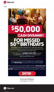 Pizza Hut – Win $1000 – 50 Years of Pizza Hut Missed Birthdays (prize valued at $50,000)