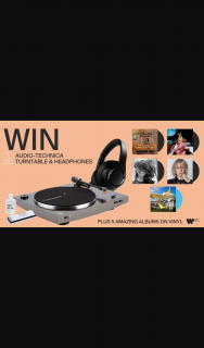 "Warner Music – ""win an Audio-Technica Turntable and HeaDouble Passhones and Vinyl"" Competition (prize valued at $1,008)"
