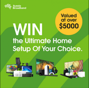 Aussie Broadband – Win 1 of 3 major prizes OR 1 of 44 instant daily prizes