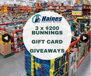 Haines Electrical – Win One of Three $200 Bunnings Gift Cards (prize valued at $600)