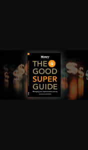 Money magazine – Win One of 10 Copies of The Good Super Guide