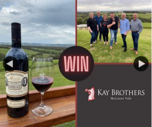 South Aussie With Cosi – Win a Wine Flight at Kay Brothers Winery and a Couple of Bottles of Their Awesome Wines
