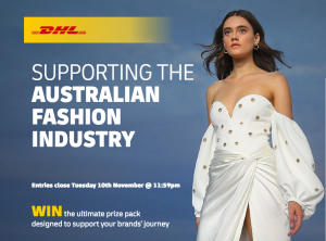 DHL Express Australia – Win a major prize valued up to $9,000 including 2 VIP tickets to 2020 Australian Fashion Laureate Event, a $5,000 DHL Express shipping credit and more