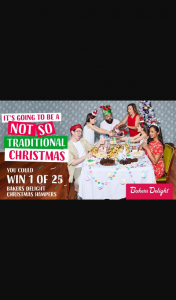 Hit Bakers Delight 1 of 25 Christmas Hamper for you & friend must be in Capital City – Win a Not-So-Traditional Bakers Delight Christmas Hamper (prize valued at $3,200)