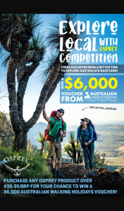 Osprey – Win a $6000 Australian Walking Holidays Voucher (prize valued at $6,000)
