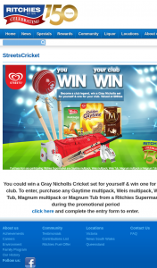 Ritchies – Purchase participating Streets Icecream & – Win One (1) Gray Nicholls Cricket Set for Themselves & One (1) Gray Nicholls Cricket Set for The Nominated Club (prize valued at $965)