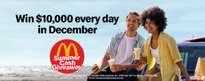McDonald – Summer Cash – Win 1 of 10 cash prizes daily for 31 days valued at $10,000 each