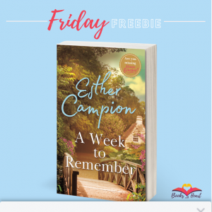 Books With Heart – Win 1 of 5 Advance Proofs of a Week to Remember By Esther Campion