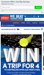 Chemist Warehouse – Win a Trip to The Australian Open 2021 Men's Final for Those Who Spend Over $25 and Pay By Mastercard (prize valued at $8,000)