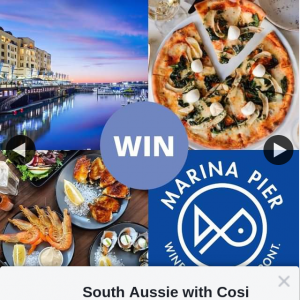 South Aussie With Cosi – Win a $250 Dining Voucher for Marina Pier??
