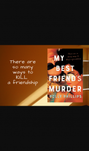 Mouths of Mums – Win One of Twenty Copies of The Psychological Thriller My Best Friend's Murder By Polly Phillips (prize valued at $29.99)