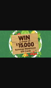 Pope Make Your Garden Grow – Win a Share of $15000 Bunnings Warehouse Gift Cards (prize valued at $15,000)