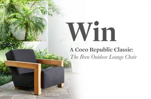 Coco Republic – Win a Coco Republic Outdoor Lounge chair valued at $1,995