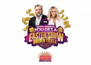 KIIS1065 – Win the Ultimate Golden Ticket to Sydney Royal Easter Show