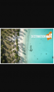 Destination WA – Channel 9 / 6PR – Win The Return a Trip of The Lifetime (prize valued at $3,000)