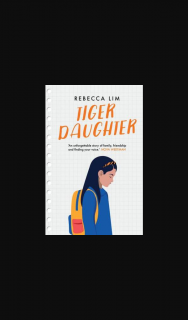 Girl-comau – Win One of 10 X Tiger Daughter Books By Rebecca Lim (prize valued at $170)
